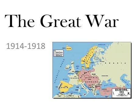 The Great War 1914-1918. WWI TIMELINE: KEY EVENTS 6/28/1914: Assassination of Franz Ferdinand 8/1914: Germany declares war on Russia, France & Belgium.