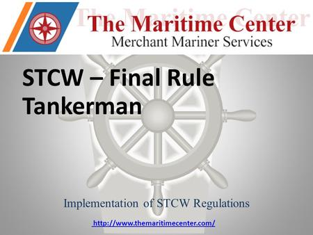 STCW – Final Rule Tankerman Implementation of STCW Regulations