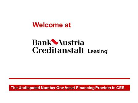 The Undisputed Number One Asset Financing Provider in CEE. Welcome at.