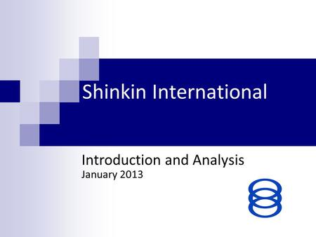 Shinkin International January 2013 Introduction and Analysis.