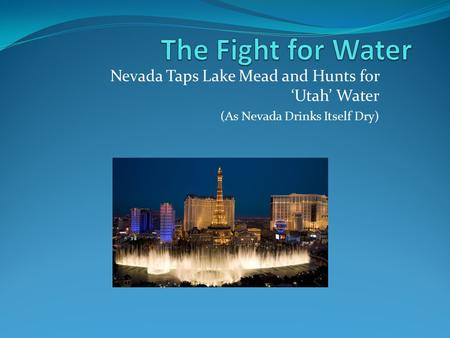 Nevada Taps Lake Mead and Hunts for 'Utah' Water (As Nevada Drinks Itself Dry)
