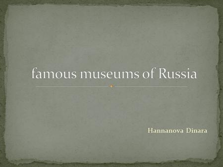 Hannanova Dinara. Russian puppet culture has entered a phase of active development only in the 1990s, but now in the country there are about two dozens.