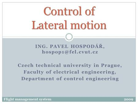 ING. PAVEL HOSPODÁŘ, Czech technical university in Prague, Faculty of electrical engineering, Department of control engineering Control.