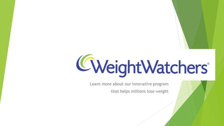 Learn more about our innovative program that helps millions lose weight.