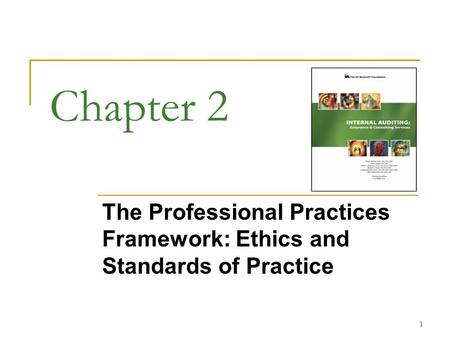 The Professional Practices Framework: Ethics and Standards of Practice