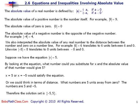 2.6 Equations and Inequalities Involving Absolute Value BobsMathClass.Com Copyright © 2010 All Rights Reserved. 1 By looking at the equation, what number.