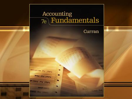 CHAPTER SEVEN The General Journal McGraw-Hill/Irwin Accounting Fundamentals, 7/e © 2006 The McGraw-Hill Companies, Inc., All Rights Reserved. 7-3 1.