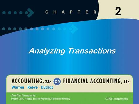 1 2 Analyzing Transactions. 1-2 2-2 2 After studying this chapter, you should be able to: Describe the characteristics of an account and a chart of accounts.