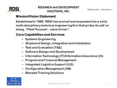 "RESEARCH and DEVELOPMENT SOLUTIONS, INC. ""Fleet focused…. value driven."" Small Business Round Table Mission/Vision Statement Established in 1989, RDSI."