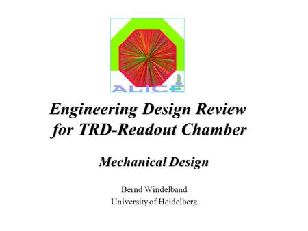 Engineering Design Review for TRD-Readout Chamber