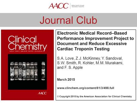 Journal Club Electronic Medical Record–Based Performance Improvement Project to Document and Reduce Excessive Cardiac Troponin Testing S.A. Love, Z.J.