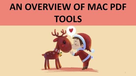 AN OVERVIEW OF MAC PDF TOOLS 1. PDF Tools for Mac PDF files can be used either in Windows, Unix or Apple's Mac OS operating system commonly. It still.