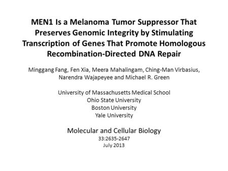 MEN1 Is a Melanoma Tumor Suppressor That Preserves Genomic Integrity by Stimulating Transcription of Genes That Promote Homologous Recombination-Directed.