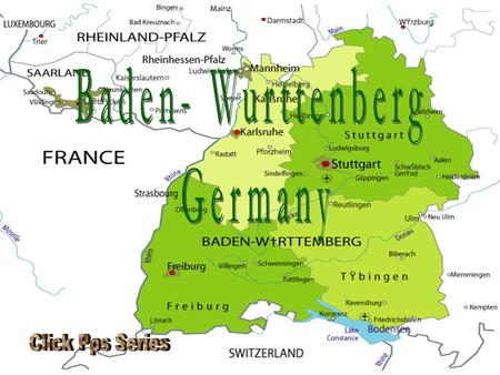 Baden Wurttenberg is one of the 16 states (Bundeslander) of the Federal Republic of Germany, is in the southwestern part of country.The major cities.