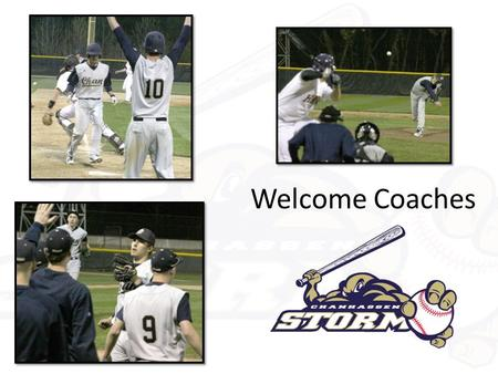 Welcome Coaches. My goal is to create a program where players: 1.Have fun 2.Compete 3.Learn the game of baseball, and other life lessons that come from.