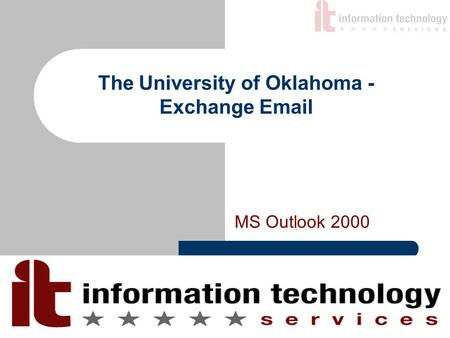 The University of Oklahoma - Exchange Email MS Outlook 2000.