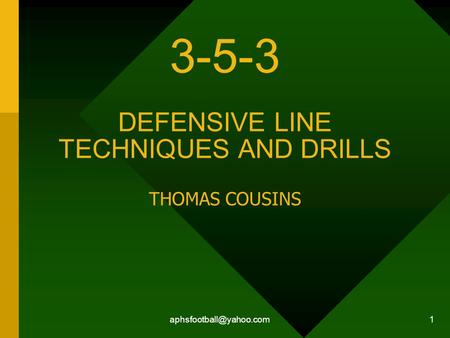 1 3-5-3 DEFENSIVE LINE TECHNIQUES AND DRILLS THOMAS COUSINS.