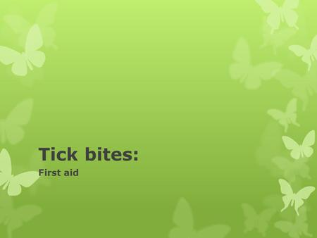 Tick bites: First aid. Introduction  Some ticks transmit bacteria that cause illnesses such as Lyme disease or Rocky Mountain spotted fever. Your risk.
