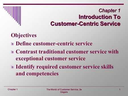 Chapter 1 Introduction To Customer-Centric Service