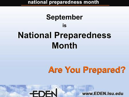 National Preparedness Month September is National Preparedness Month Are You Prepared?