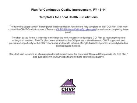 Plan for Continuous Quality Improvement, FY 13-14 Templates for Local Health Jurisdictions The following pages contain the templates that Local Health.