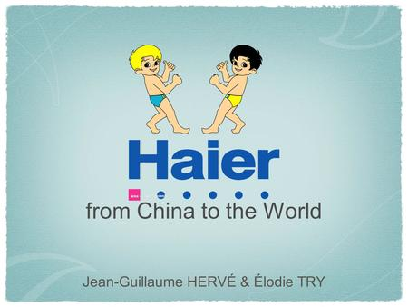 From China to the World Jean-Guillaume HERVÉ & Élodie TRY.