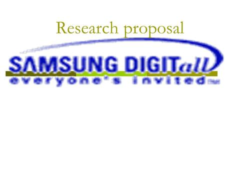 Research proposal. Topics to be presented Company introduction  Back ground of the problem  Research objectives  Hypothesis  Research design  How.