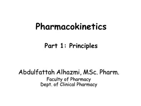 Pharmacokinetics Part 1: Principles