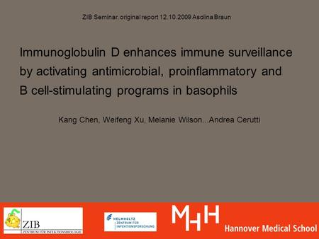 Immunoglobulin D enhances immune surveillance by activating antimicrobial, proinflammatory and B cell-stimulating programs in basophils Kang Chen, Weifeng.