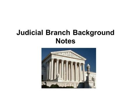 Judicial Branch Background Notes. Courts Federal court system was established by Article III of the Constitution Established a Supreme Court 2 separate.