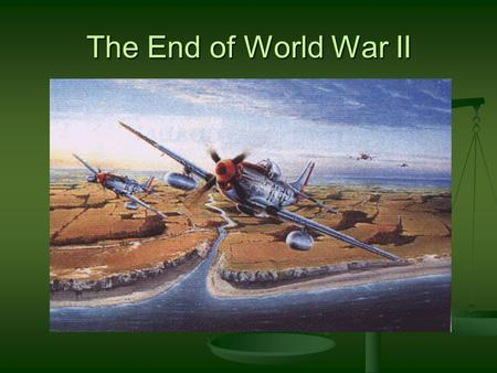 The End of World War II. The War Comes to an End: Allies Invade FRANCE TURNING POINT 1943 Allies build forces in Gr. Britain 1943 Allies build forces.