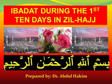IBADAT DURING THE 1ST TEN DAYS IN ZIL-HAJJ