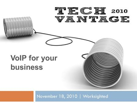 VoIP for your business November 18, 2010 | Worksighted.
