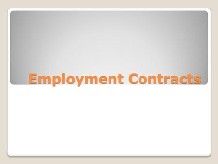 Employment Contracts. Definition An employment contract is a legally binding formal agreement between and employee and employer.