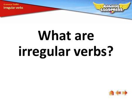 What are irregular verbs?