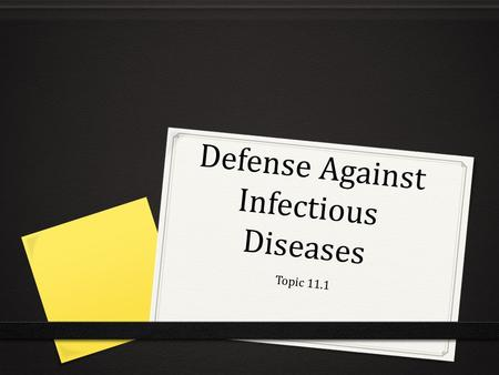 Defense Against Infectious Diseases Topic 11.1. Assessment Statements 11.1.1Describe the process of blood clotting. 11.1.2 Outline the principle of challenge.