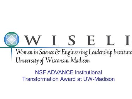 NSF ADVANCE Institutional Transformation Award at UW-Madison.