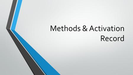 Methods & Activation Record. Recap: what's a method?