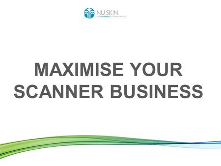 MAXIMISE YOUR SCANNER BUSINESS. A BUSINESS OPPORTUNITY LIKE NO OTHER 20072013Increase Nb Scanner Operators in EMEA 471998+112% Nb Scans made per month.