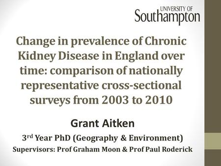 Change in prevalence of Chronic Kidney Disease in England over time: comparison of nationally representative cross-sectional surveys from 2003 to 2010.