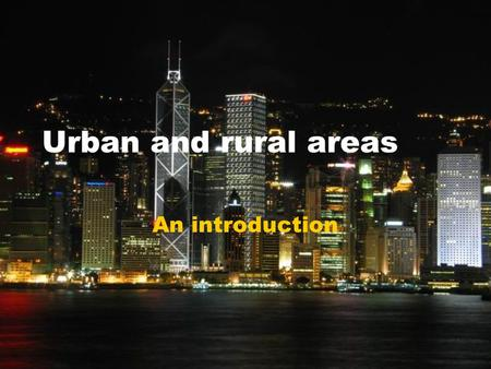 Urban and rural areas An introduction. What is an urban area? built-up area.