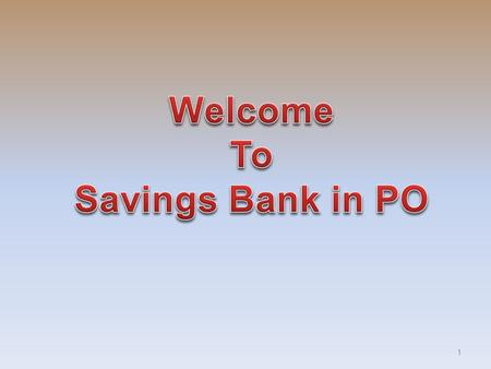 Welcome To Savings Bank in PO.