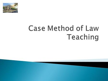  A system of instruction or study of law focused upon the analysis of court opinions rather than lectures and textbooks; the predominant method of teaching.