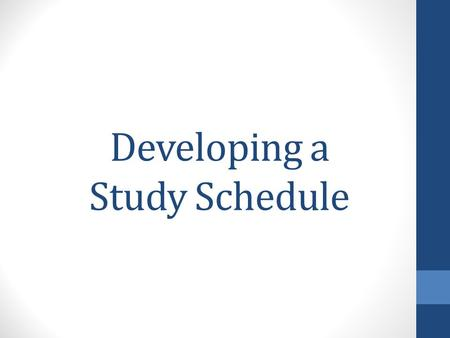 Developing a Study Schedule. Why a Study Schedule? Law school is very different than college – Law school is like a JOB. Classes require more effort than.