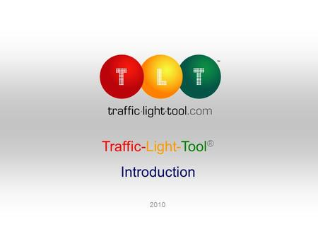 Traffic-Light-Tool ® Introduction 2010. 2 Executive Summary Traffic-Light-Tool ®  Systematic and pragmatic controlling instrument for enhanced (qualification)