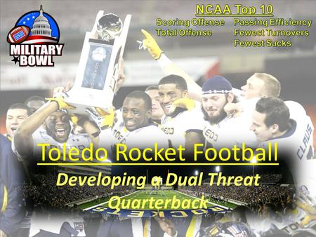 Toledo Rocket Football Developing a Dual Threat Quarterback.
