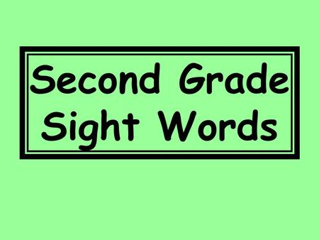 Second Grade Sight Words. high 229 every 230 near 231.