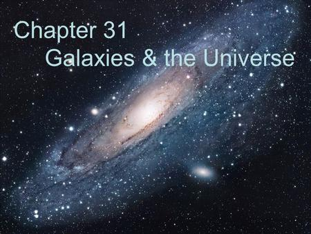Chapter 31 Galaxies & the Universe Review & Recap It does this by precisely measuring the speed of gas and stars around a black hole. This provides clues.