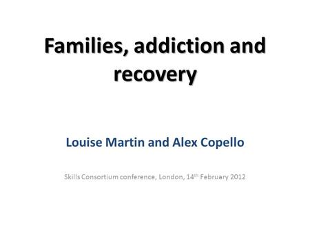 Families, addiction and recovery