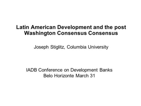 IADB Conference on Development Banks Belo Horizonte March 31